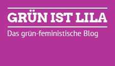 Grün ist lila - Das grün-feministische Blog